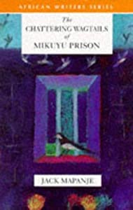 The Chattering Wagtails of Mikuyu Prison