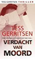Presumed Guilty (Mira). Verdacht Van Moord  Presumed Guilty Tess Gerritsen
