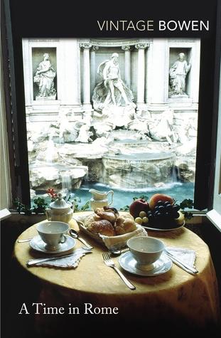 A Time in Rome by Elizabeth Bowen