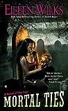 Mortal Ties (World of the Lupi, #9)