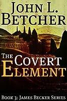 The Covert Element (James Becker, #3)