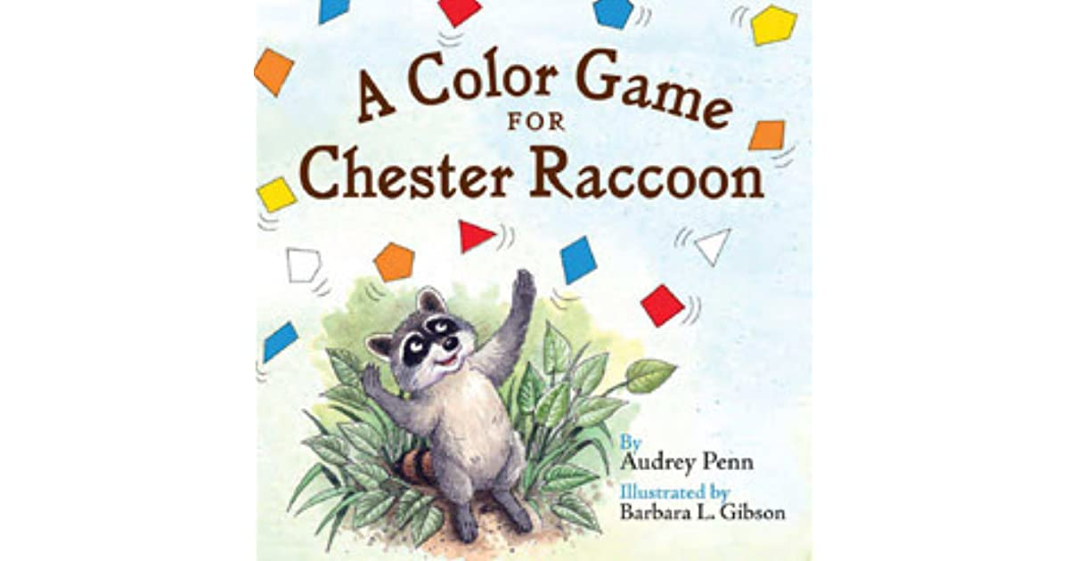 A Color Game For Chester Raccoon Chester The Raccoon By