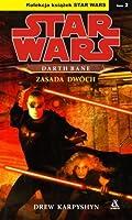 Zasada Dwóch (Gwiezdne Wojny: Darth Bane, #2)