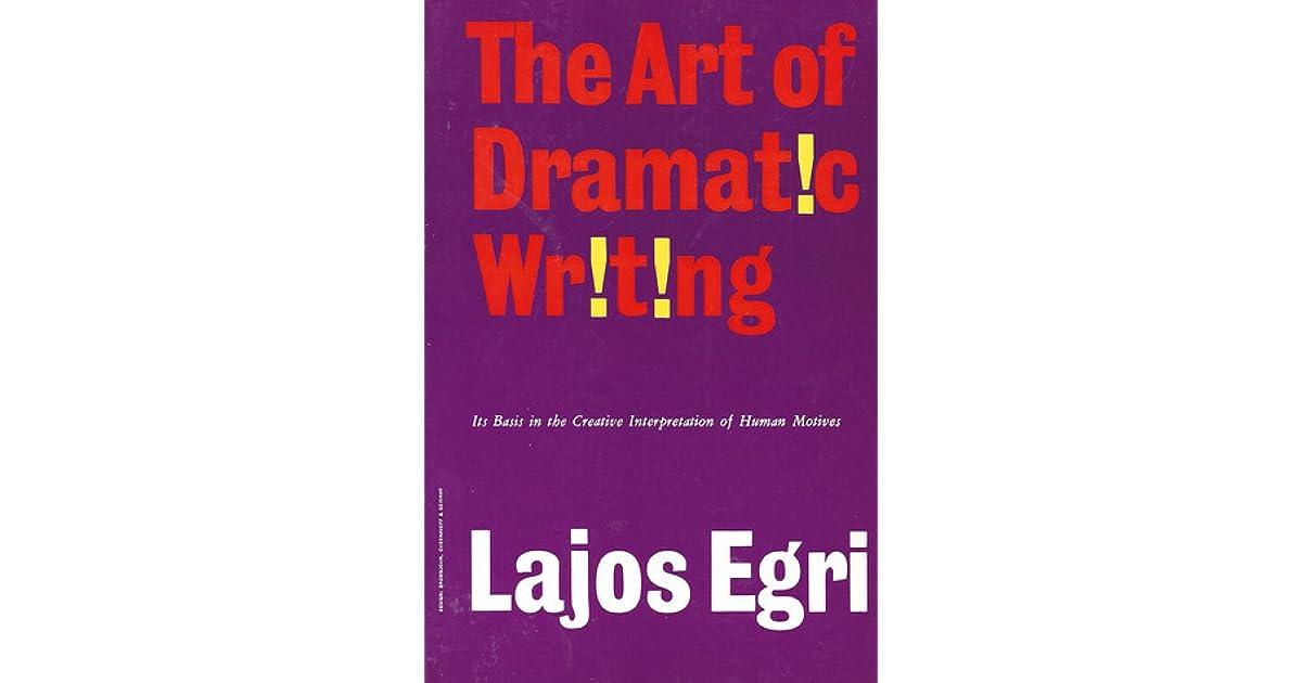 lajos egri the art of dramatic writing pdf