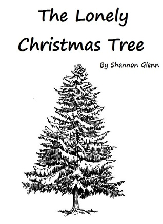 Lonely On Christmas.The Lonely Christmas Tree By Shannon Glenn