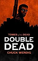 Double Dead (Tomes of The Dead, #1)
