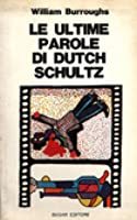 Le ultime parole di Dutch Schultz