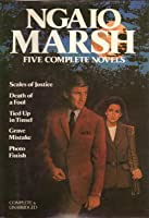 Ngaio Marsh: Five Complete Novels (Scales of Justice; Death of a Fool; Tied up in Tinsel; Grave Mistake; Photo Finish)
