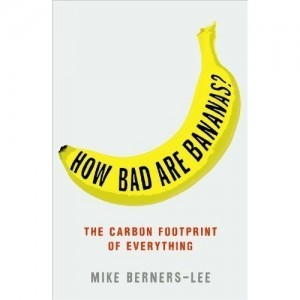 How Bad Are Bananas The Carbon Footprint of Everything