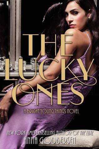 Anna Godbersen - (Bright Young Things 3) The Lucky Ones
