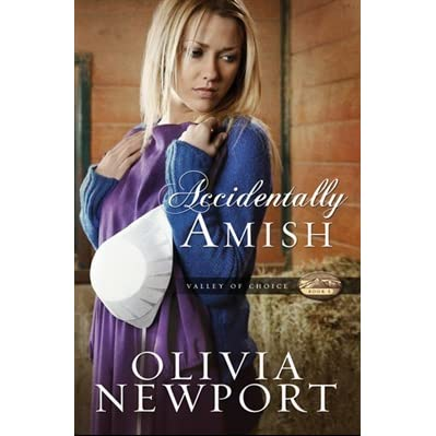 Accidentally Amish Valley Of Choice 1 By Olivia Newport
