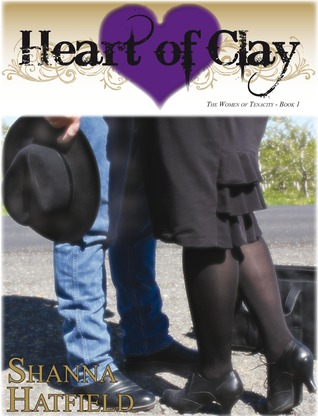 Heart of Clay (The Women of Tenacity #1)