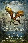 Seeking a Scribe (Enchanted Bookstore Legend #1)