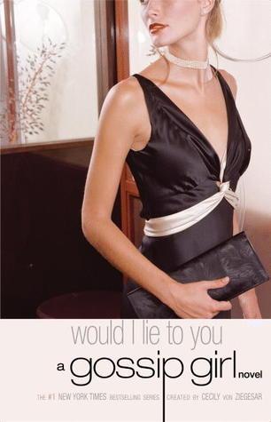 10 - Would I Lie To You - Cecily von Ziegesar