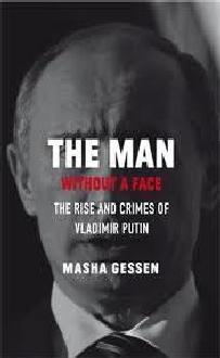 Susan S Review Of The Man Without A Face The Unlikely Rise Of Vladimir Putin