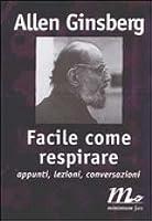 Facile come respirare. Appunti, lezioni, conversazioni