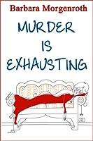 Murder Is Exhausting
