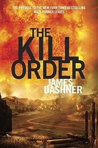 The Kill Order (The Maze Runner, #4)
