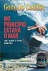 Review ebook No Princípio Estava o Mar by Gonçalo Cadilhe