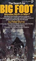 The Search For Bigfoot: Monster, Myth or Man?