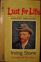 Lust for Life: A Novel Based on the Life of Vincent Van Gogh