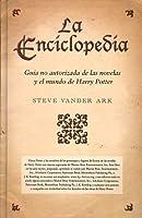 La Enciclopedia Guia No Autorizada De Las Novelas Y El Mundo De Harry Potter (Hp Lexicon) (Spanish Edition)