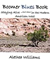 Boomer Blues Book: Staying Alive and Sane in the Modern American West