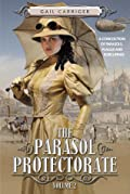 The Parasol Protectorate Collection #2: Heartless / Timeless