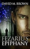 Fezariu's Epiphany (The Elencheran Chronicles #1)