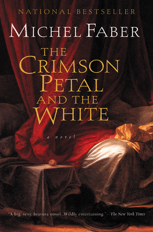 Crimson Petal And The White by Michel Faber