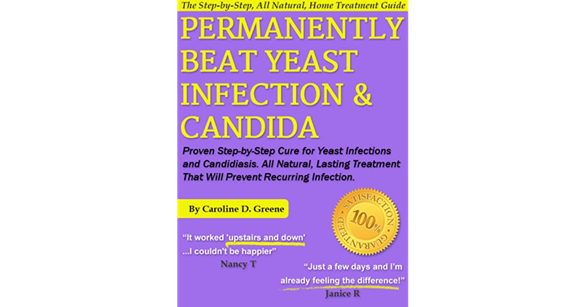 Permanently Beat Yeast Infection & Candida: Proven Step-by