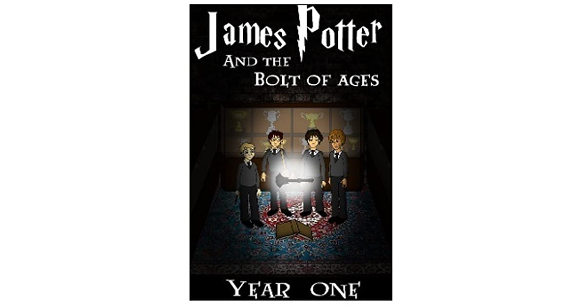 James Potter and The Bolt of Ages by L  Wilt