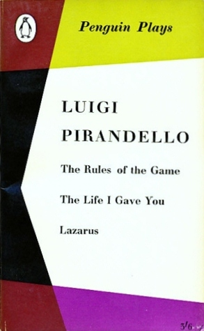 Penguin Plays: The Rules of the Game, The Life I Gave You, Lazarus