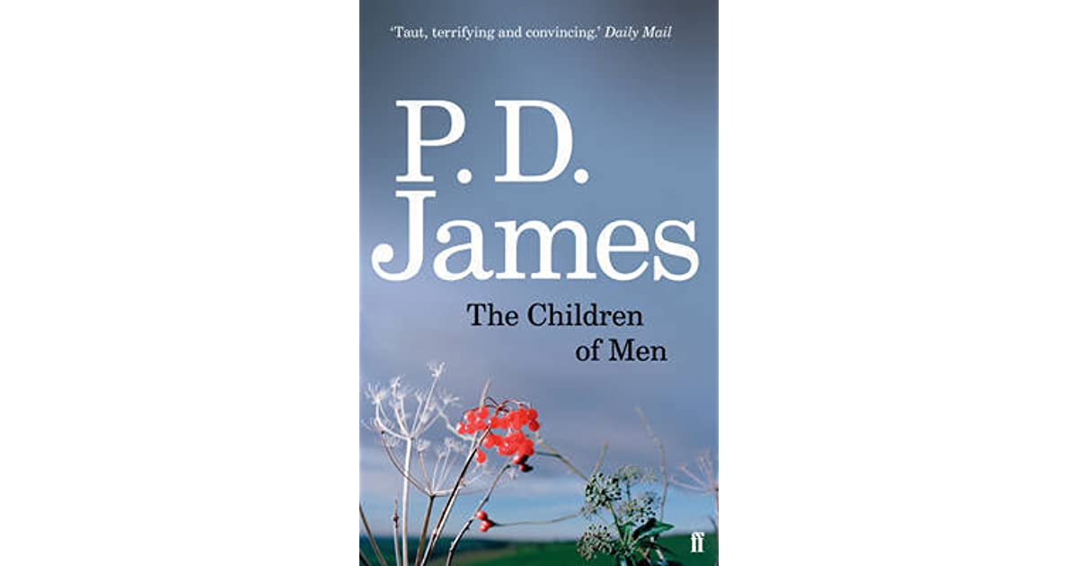 children of men by p d james The children of men is a dystopian novel by english writer p d james, published in 1992 set in england in 2021, it centres on the results of mass infertility  james describes a united kingdom that is steadily depopulating and focuses on a small group of resisters who do not share the disillusionment of the masses.