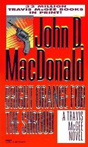 Bright Orange for the Shroud (Travis McGee #6)
