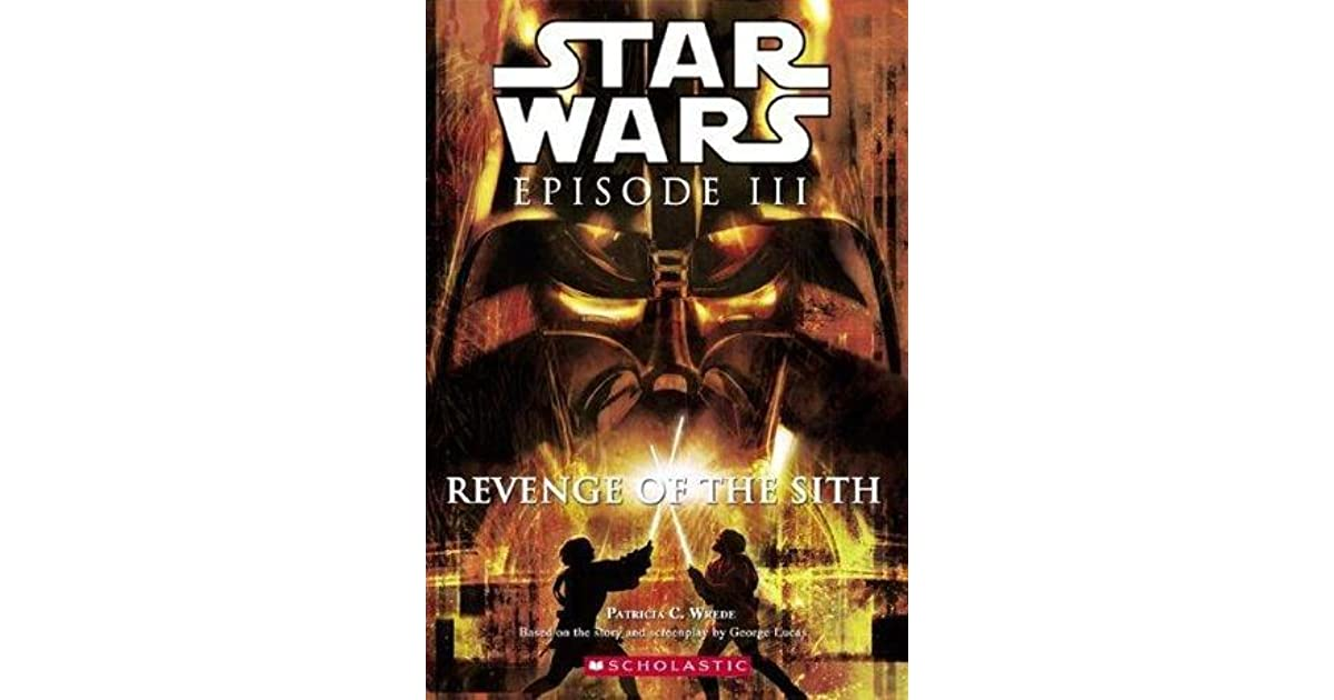 Star Wars Episode Iii Revenge Of The Sith Novelization By Patricia C Wrede
