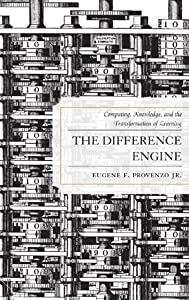 The Difference Engine: Computing, Knowledge, and the Transformation of Learning