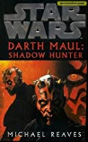 Star Wars: Darth Maul: Shadow Hunter (Star Wars: Darth Maul, #2)