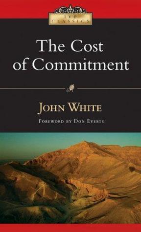 The Cost of Commitment (IVP Classics)