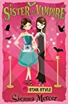 Star Style (My Sister the Vampire, #8)