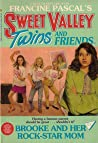 Brooke and Her Rock-Star Mom (Sweet Valley Twins, #55)