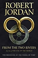 From The Two Rivers: The Eye of the World, Book 1