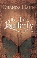 The Iron Butterfly by Chanda Hahn