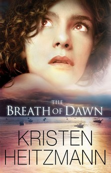 The Breath of Dawn by Kristen Heitzmann