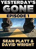Yesterday's Gone: Episode 1 (Yesterday's Gone, #1)