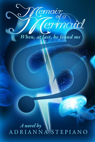 When, At Last, He Found Me (Memoir of a Mermaid, #1)