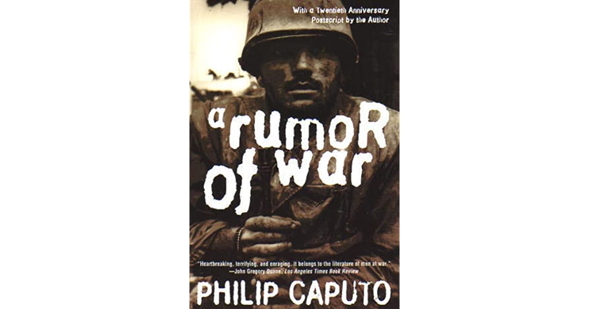rumor of war A rumor of war (1977) by philip caputo in march of 1965, marine lieutenent philip j caputo landed at da nang with the first ground combat unit deployed to vietnam.