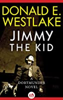 Jimmy The Kid (Dortmunder, #3)