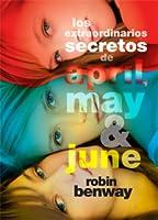 Los extraordinarios secretos de April, May y June