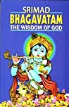 Srimad Bhagavatam: The Wisdom of God